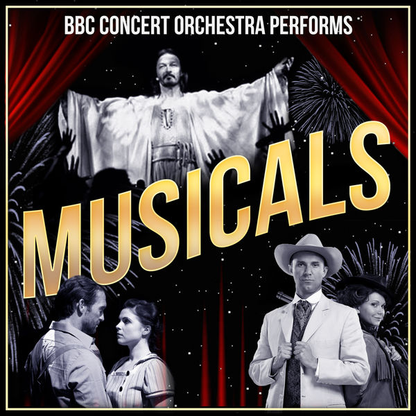 The BBC Concert Orchestra - The BBC Concert Orchestra Performs Musicals