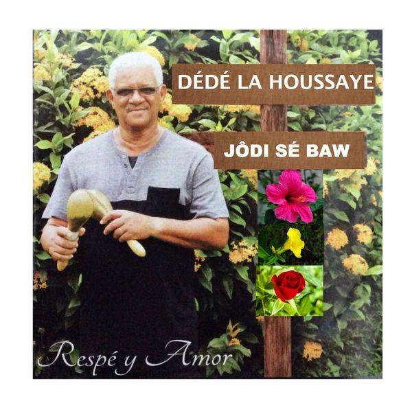 Dédé La Houssaye - Jôdi sé baw (Respé y Amor)