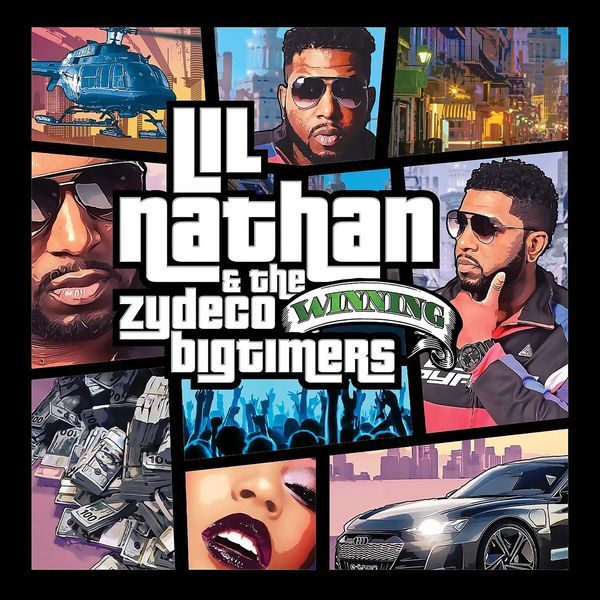 Lil' Nathan & The Zydeco Big Timers - Winning