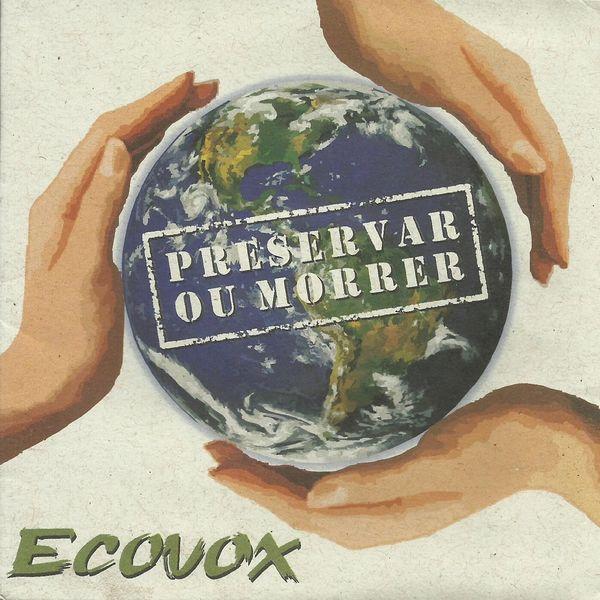 Ecovox - Preservar Ou Morrer
