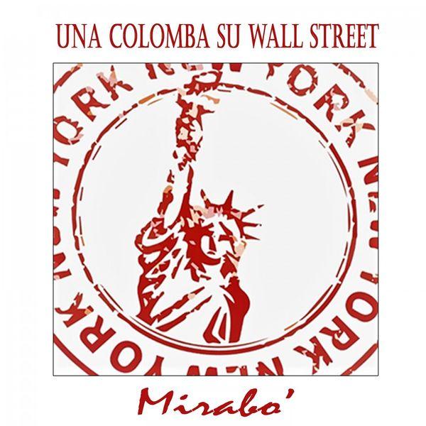 Mirabo - Una colomba su Wall Street