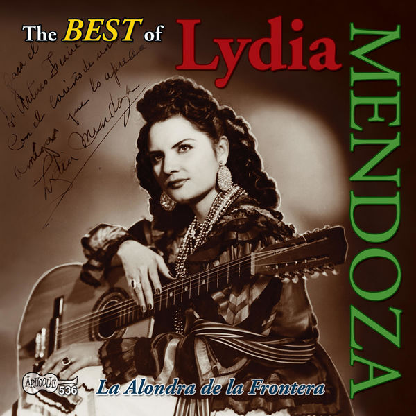 Lydia Mendoza - The Best of Lydia Mendoza: La Alondra De La Frontera