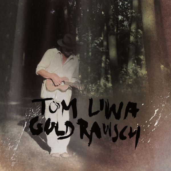 Tom Liwa - Goldrausch