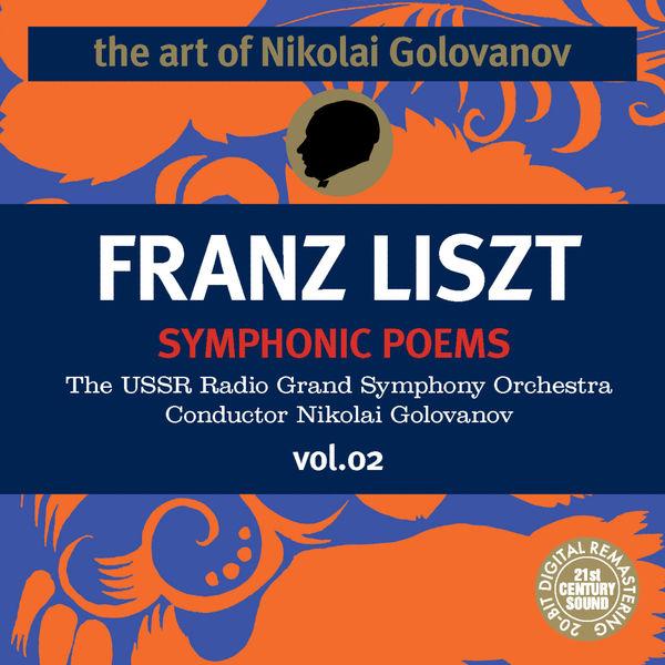 Franz Liszt - The Art of Nikolai Golovanov: Liszt - Symphonic Poems, Vol. 2
