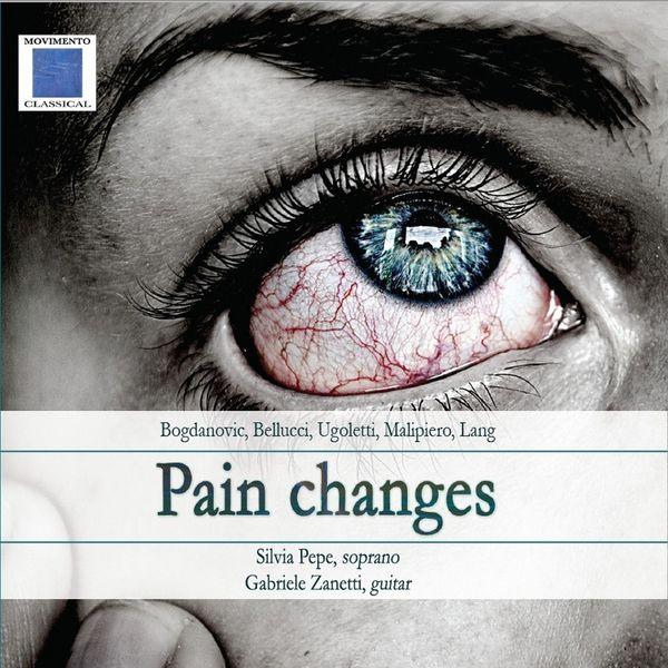 Silvia Pepe, Gabriele Zanetti - Pain changes