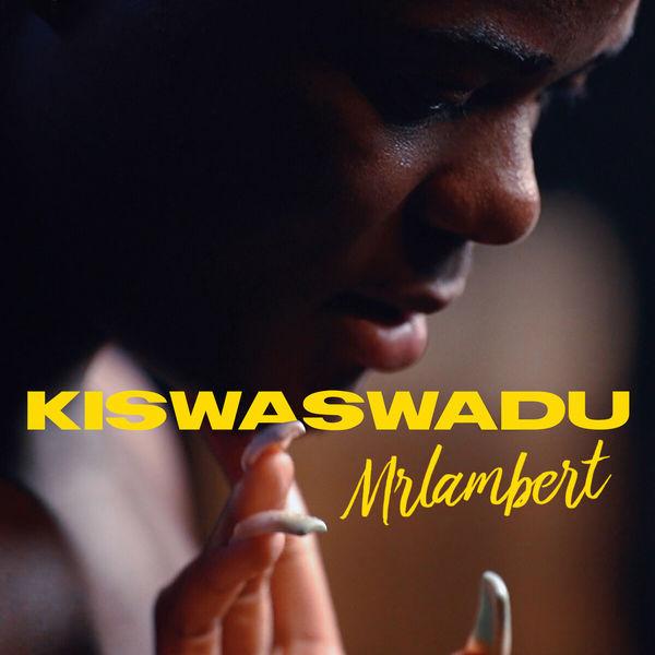 Mrlambert - Kiswaswadu
