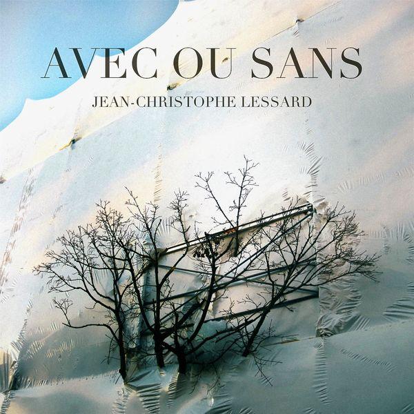 Jean-Christophe Lessard - Avec ou sans (feat. François Lafontaine, David Marin)