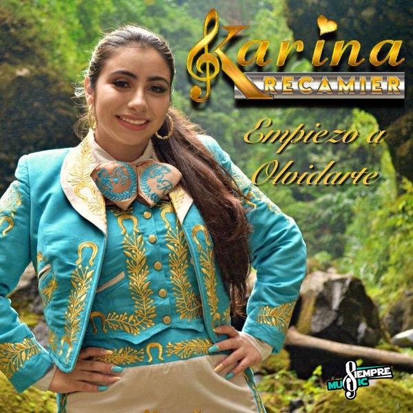Karina Recamier - Empiezo a Olvidarte