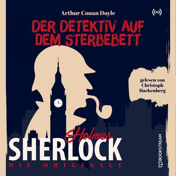 Sherlock Holmes - Die Originale: Der Detektiv auf dem Sterbebett