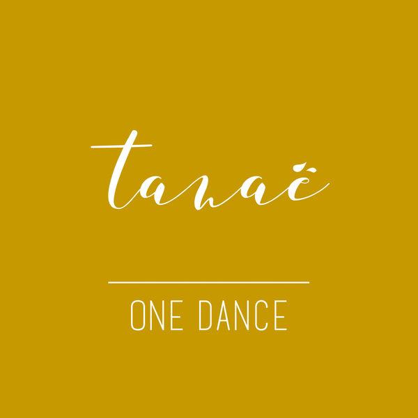Tanaë - One Dance