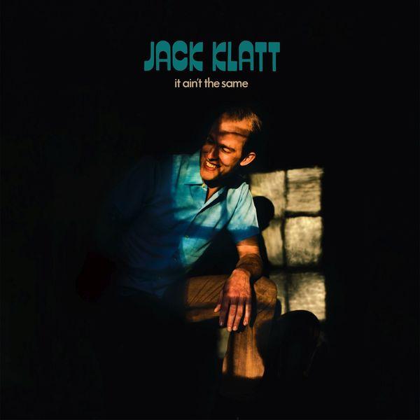 Jack Klatt - It Ain't the Same