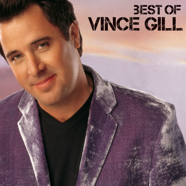 Vince Gill - Best Of