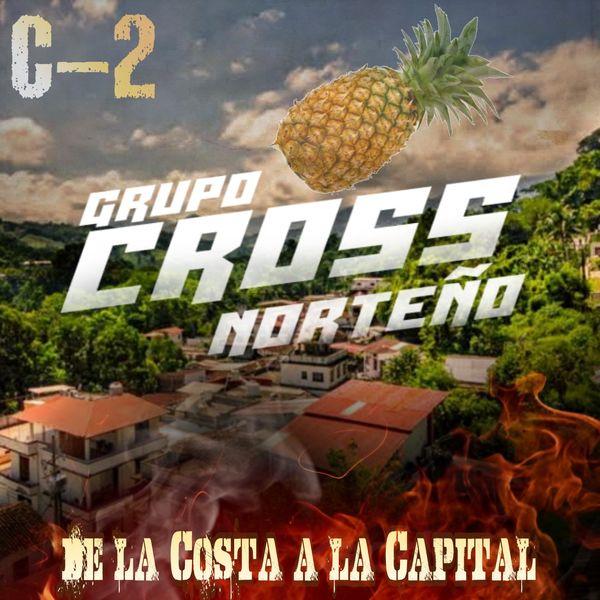 Grupo Cross Norteño - De la Costa a la Capital C-2