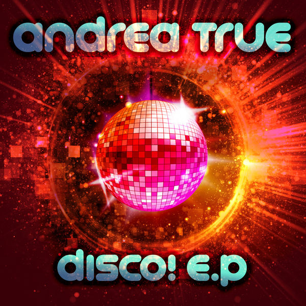 Andrea True - Disco! E.P.