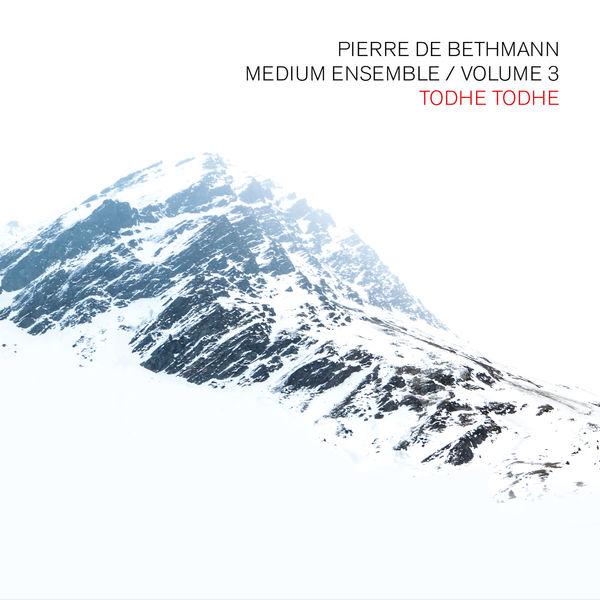Pierre de Bethmann Medium Ensemble|Volume 3 (Todhe Todhe)