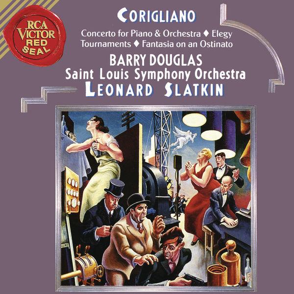 Leonard Slatkin - Corigliano: Tournaments & Fantasia on an Ostinato & Elegy & Concerto for Piano and Orchestra