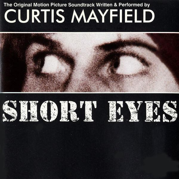 Curtis Mayfield - Short Eyes (Original Motion Picture Soundtrack)