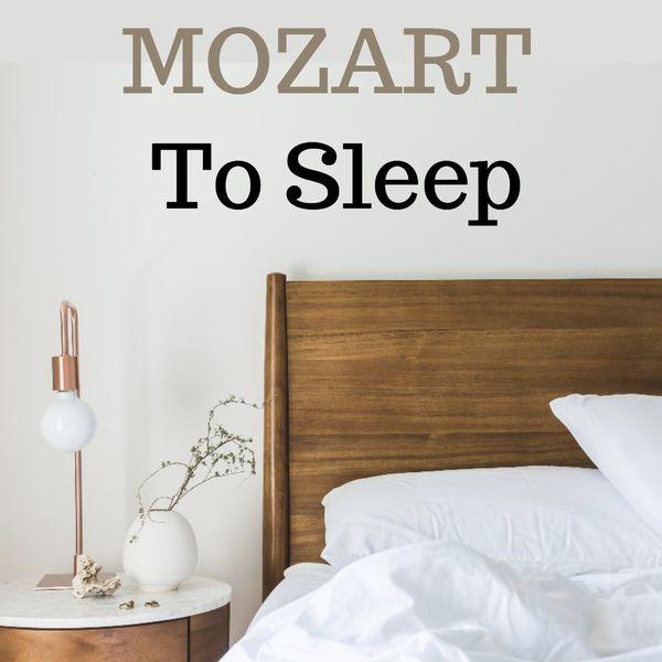 Wolfgang Amadeus Mozart - Mozart to sleep