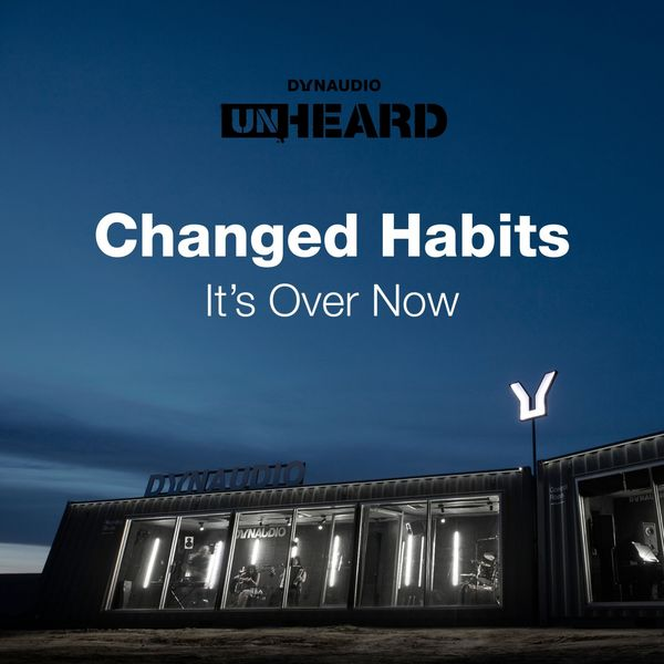 Changed Habits - It's over Now (Live @ Dynaudio Unheard High-End 19)