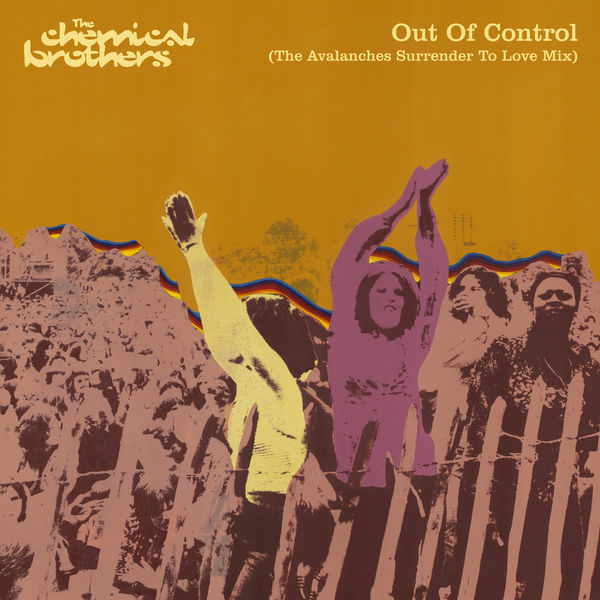 The Chemical Brothers - Out Of Control