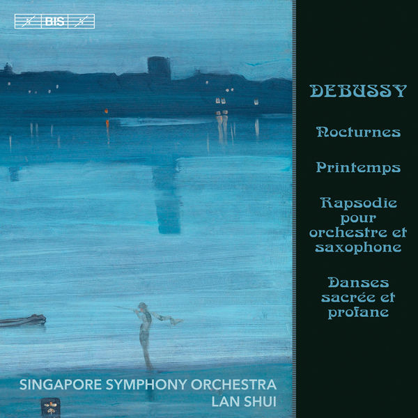 Singapore Symphony Orchestra - Debussy : Nocturnes, L. 91 & Other Orchestral Works