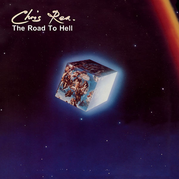 Chris Rea - The Road to Hell (Deluxe Edition) [2019 Remaster]