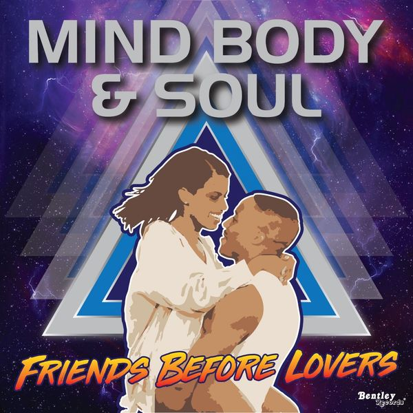 Mind Body & Soul - Friends Before Lovers