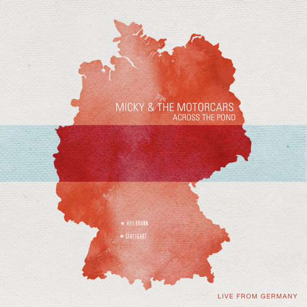 Micky and The Motorcars - Across the Pond (Live from Germany)