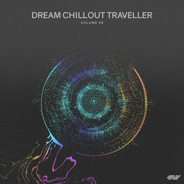 Various Artists - Dream Chillout Traveller, Vol.06