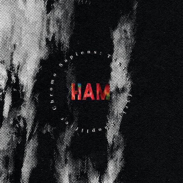 Ham - Chromo Sapiens: Tónlist Fyrir Shoplifter