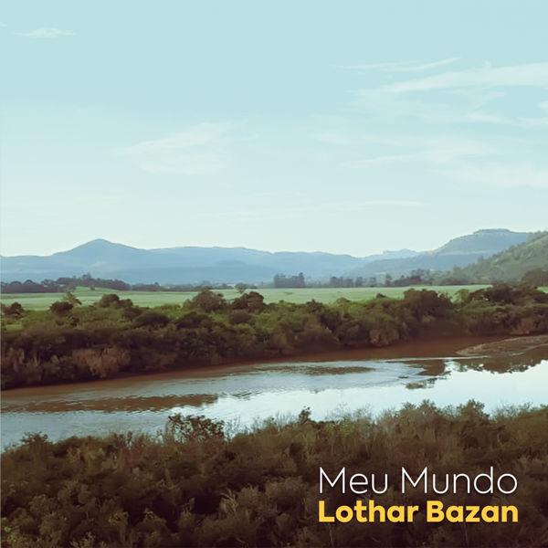 Lothar Bazan - Meu Mundo