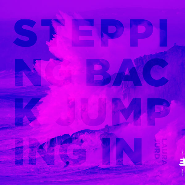 Laura Jurd - Stepping Back, Jumping In
