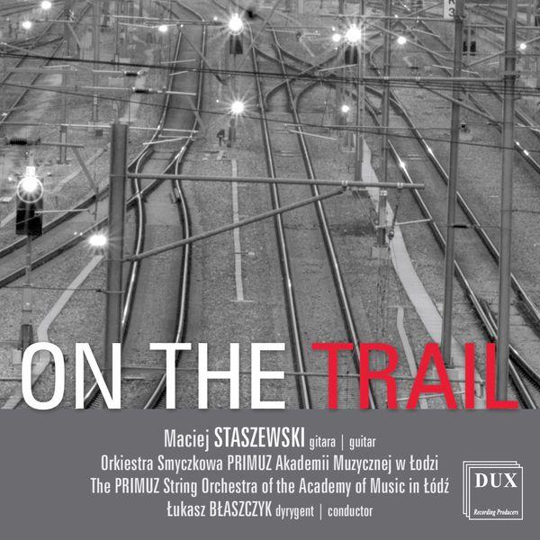 Maciej Staszewski - Maciej Staszewski: On the Trail