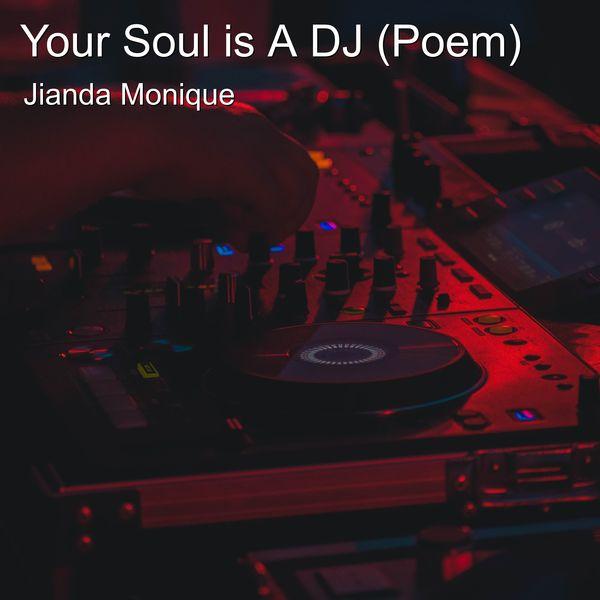 Jianda Monique - Your Soul Is a Dj (Poem)