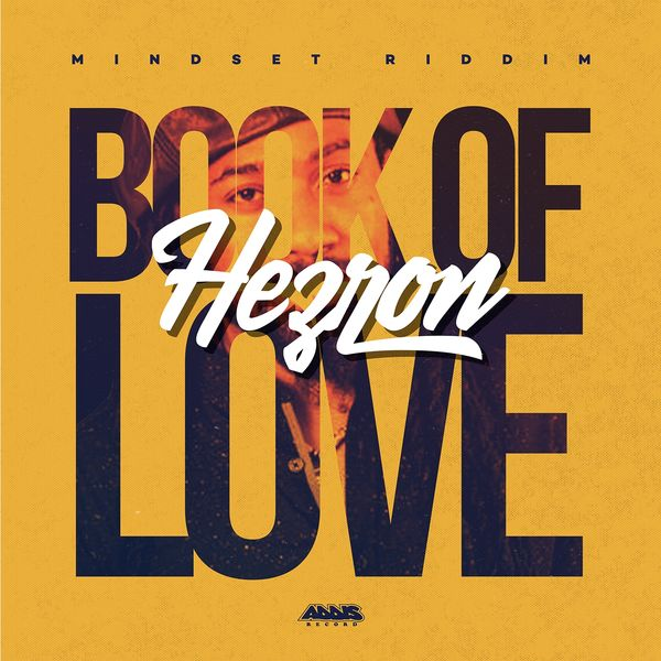 Hezron, Addis Records - Book of Love (Mindset Riddim)