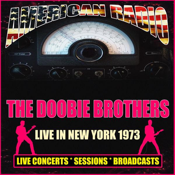 The Doobie Brothers - Live in New York 1973
