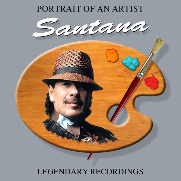 Santana - Portrait Of An Artist