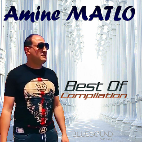 Amine Matlo - Amine Matlo - Best of Compilation