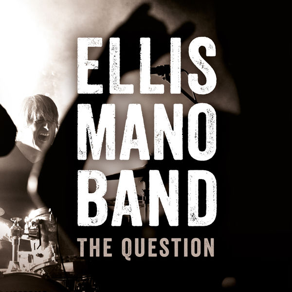 Ellis Mano Band - The Question