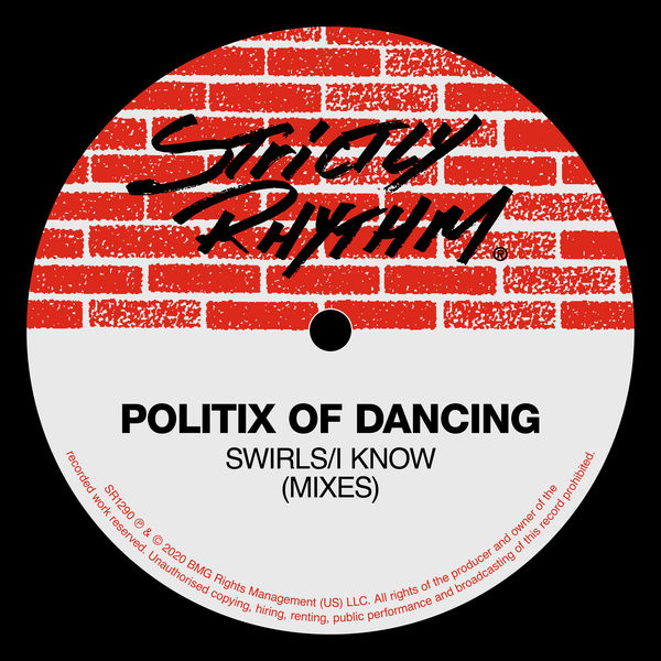 Politix of Dancing - Swirls / I Know (Mixes)
