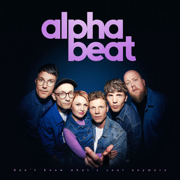 Alphabeat - Don't Know What's Cool Anymore