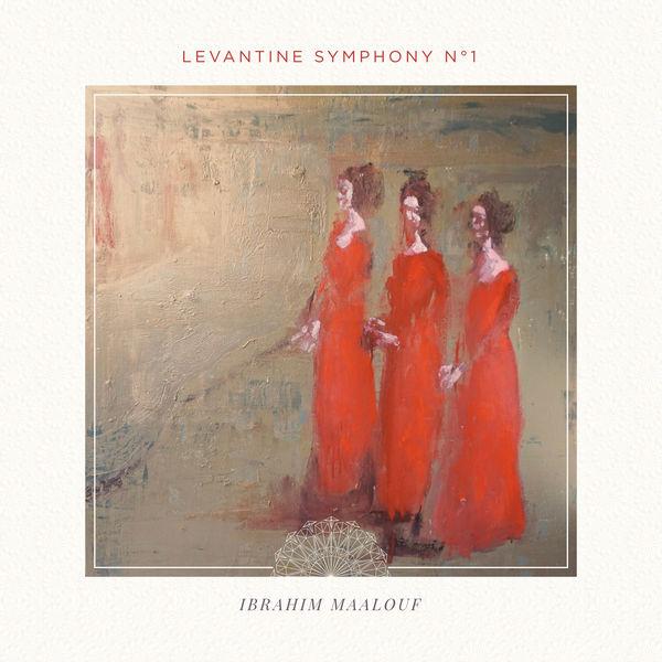 Ibrahim Maalouf - Levantine Symphony No. 1