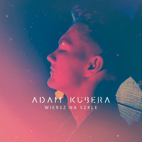 Album Wiersz Na Szkle Adam Kubera Qobuz Download And