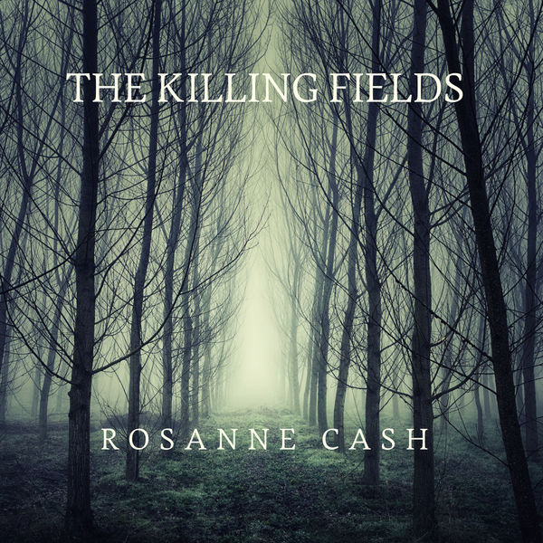 Rosanne Cash|The Killing Fields