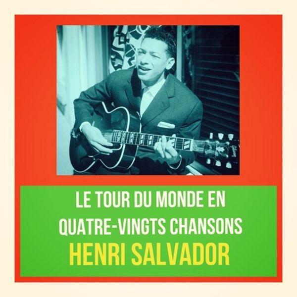 Henri Salvador - Le Tour du monde en quatre-vingts chansons