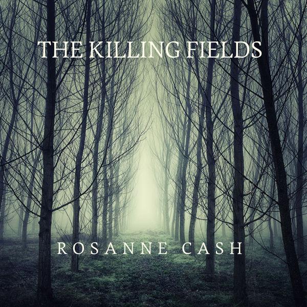 Rosanne Cash - The Killing Fields