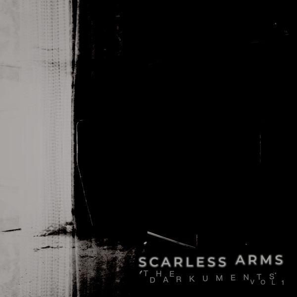 Scarless Arms - The Darkuments, Vol. 1