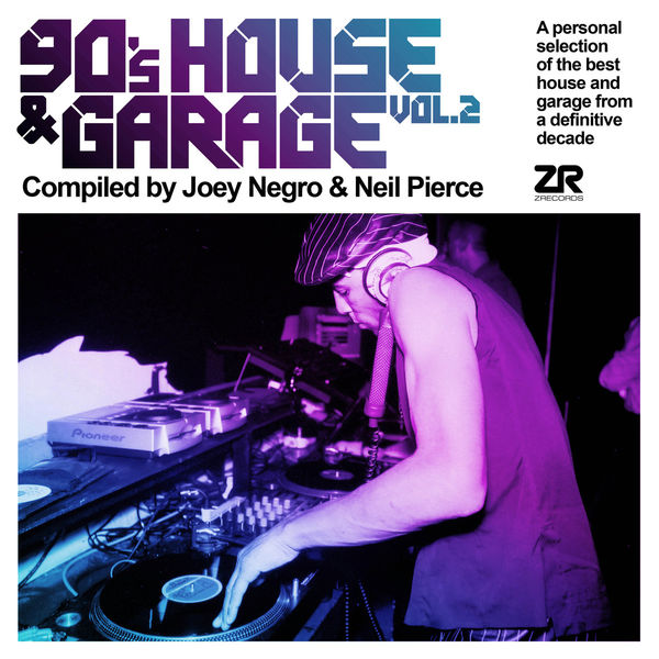 Joey Negro - 90's House & Garage Vol.2 compiled by Joey Negro & Neil Pierce