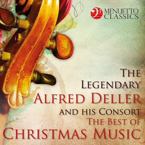 Alfred Deller - The Legendary Alfred Deller and his Consort: The Best of Christmas Music