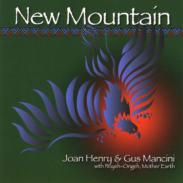 Joan Henry & Gus Mancini w/Noyeh-Ongeh, Mother Earth - New Mountain